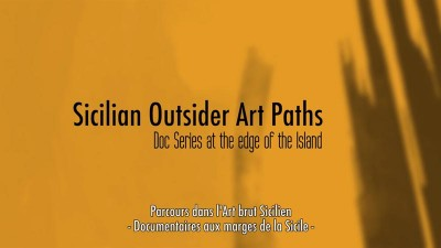 Sicilian Outsider Art Paths (Doc series/Trailer) - Gabriele Gismondi